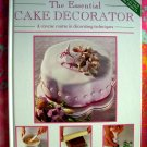 The Essential Cake Decorator  Cake Decorating Book Course in Techniques & Instruction Murfitt