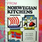 From Norwegian Kitchens To Your Kitchen ~  Recipes from Norway ~ Rare Cookbook Vintage 1970