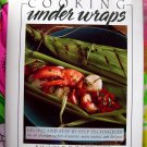 Cooking Under Wraps Step-By-Step Techniques Art of Wrapping Cookbook