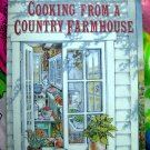 Cooking from a Country Farmhouse ~ 200 Recipes Softcover Cookbook 1st Edition 1993