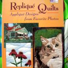 Replique Quilts: Applique Designs from Favorite Photos (That Patchwork Place)