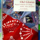 Old Glories: Magical Makeovers for Vintage Textiles, Trims, Photos Embellishment Instruction Book