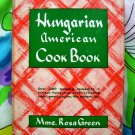 Rare Hungarian American Cookbook Vintage 1948 HC by Rosa Green  Scarce!