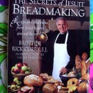 The Secrets of Jesuit Breadmaking by Rick Curry ~ 80  Bread Recipe Cookbook