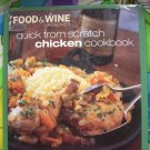 Food & Wine Magazine  ~ Quick from Scratch Chicken Recipes Cookbook