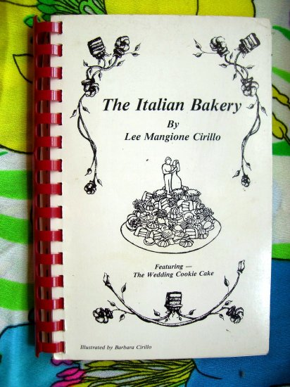SOLD! Rare Italian Cookbook ~ The Italian Bakery by Cirillo ~ Wedding Cookie Cake Pastries
