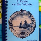 Taste of the World Pella Cookbook Central College / Pella 9th Edition 1992 Dutch Recipes Too!