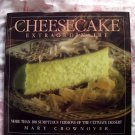 Cheesecake Extraordinaire by Mary Crownover ~ Over 100 Recipes HC Cookbook