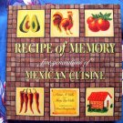 Recipe of Memory: Five Generations of Mexican Cuisine ~ Cookbook by Victor M. Valle