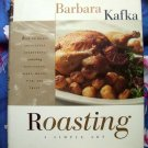 Roasting-A Simple Art by Barbara Kafka~ HC Cookbook ~ Recipes for Vegetables, Fish, Poultry