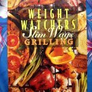 Weight Watchers Slim Ways Grilling Cookbook 1st  Edition ~ 150 Recipes