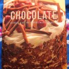 CHOCOLATE: Cooking With The World's Best Ingredient ~  HC Cookbook 200 Recipes!