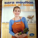 Sara Moulton Cooks at Home ~ Food Network HC Cookbook 200 Recipes