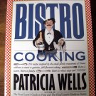 Bistro Cooking by Patricia Wells Cookbook ~ 200 French Recipes
