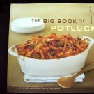 The Big Book of Potluck ~ Cookbook ~ Good food--and lots of it--parties, gatherings. 250 Recipes