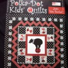 POLKA DOT KIDS QUILTS Book Childrens Quilt ~ Quilting Pattern Instructions