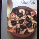 Time Life Good Cook Series ~ SHELLFISH Cookbook ~ Seafood ~ Fish
