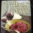 A Fresh Taste of Italy: 250 Authentic Recipes ~ HC  Italian Cookbook