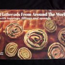 Flatbreads from Around the World by Donna Rathmell German ~ Rare Cookbook ~ 130 Recipes