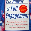 The Power of Full Engagement: Managing Energy, Not Time, Key to High Performance, Health Happiness