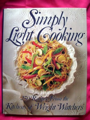 Simply Light Cooking: Over 250 Recipes from the Kitchens of Weight Watchers Cookbook HC