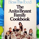 Bless This Food Anita Bryant Family Cookbook HCJD 1975  1st Edition
