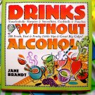 Drinks Without Alcohol by Jan Brandt HCDJ  ~ 200 Beverage Recipes Great for KIDS!