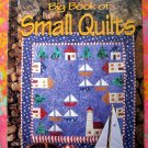 Big Book of Small Quilts (For the Love of Quilting) Instruction / Pattern Book HC  ~ Mary Hickey
