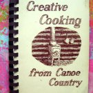 Creative Cooking from Canoe Country ELY MINNESOTA Cookbook 1984