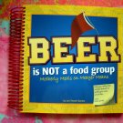 Beer Is Not A Food Group: Motherly Meals on Meager Means Cookbook ~ 100 Recipes on the CHEAP!