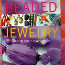 Beaded Jewelry: Create Your Own Style ~  Maya Brenner  ~ Instruction Book