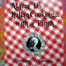 Mama D's Italian Cooking... With a Pinch Cookbook Minneapolis Minnesota