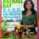 Rachael Ray 2, 4, 6, 8: Great Meals for Couples or Crowds Cookbook