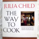 The Way to Cook JULIA CHILD HC Cookbook