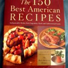 The 150 Best American Recipes ~ HC Cookbook