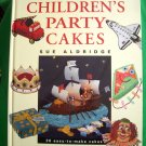 Children's Party Cakes: 30 Easy-to-Make Cakes by Sue Aldridge Cake Decorating Book