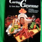 Curing with Cayenne Medical Herbalist Sam Biser~  Book