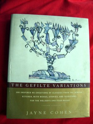 The Gefilte Variations: 200 Inspired  Recreations of Classic Recipes ~ Jewish Cookbook HCDJ