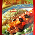 Weight Watchers Magazine Cookbook Six O'Clock Solutions: More Than 145 Recipes