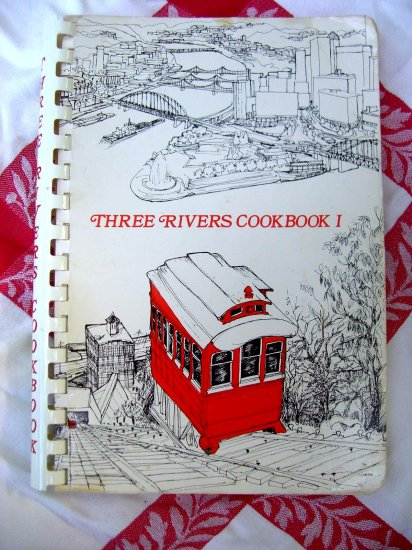 Three Rivers Cookbook I (One) Good Taste of Pittsburgh PA ~ Recipe Book ~ 1981