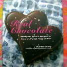 Real Chocolate: Sweet and Savory Recipes for Nature's Purest Form of Bliss ~  Cookbook