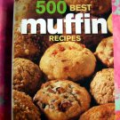 500 Best Muffin Recipes ~ Cookbook by Esther Brody Soft Cover
