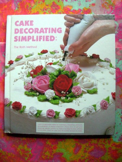 Best Cake Decorating Books For Professionals : SOLD! Cake Decorating Simplified: the Roth Method ...
