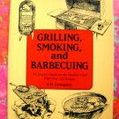 Grilling, Smoking, and Barbecuing  by A. D. Livingston HCDJ Cookbook BBQ