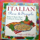 Italian Pure & Simple Cookbook HCDJ by Wright Robust & Rustic Home Cooking