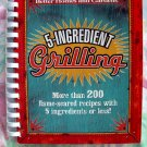 Better Homes and Gardens 5-Ingredient Grilling ~ 200 Recipes ~ Better Homes & Gardens Cooking