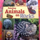 Painting Animals on Rocks Instuction Book by Lin Wellford HCDJ
