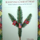 Keeping Christmas: Yuletide Traditions in Norway by Kathleen Stokker ~ Norwegian Book