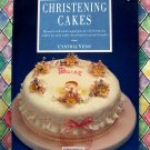 Christening Cakes (Creative Merehurst Cakes) Cake Decorating Instruction Book