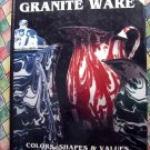 Rare THE COLLECTOR'S ENCYCLOPEDIA of GRANITE WARE Guide Book Enameled Granite Ware